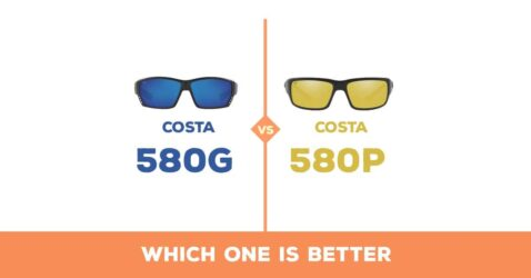 Costa 580g vs 580p : Which is Better